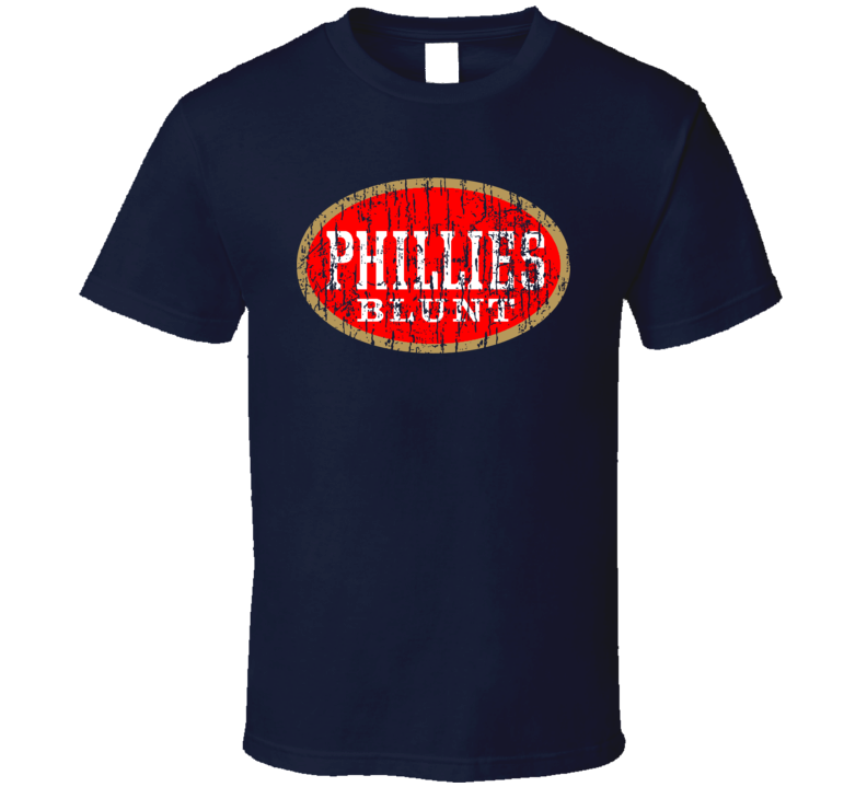 Phillies Blunt Cigar Weed Fat Head Spliff Pot Head O G Distressed Fun T Shirt