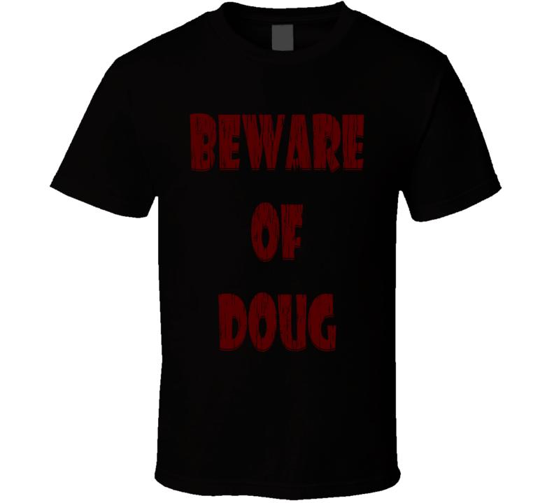 Beware Of Doug Anti Doug Ford Hash Dealer Toronto Ontario Canada Fun Political Fan T Shirt