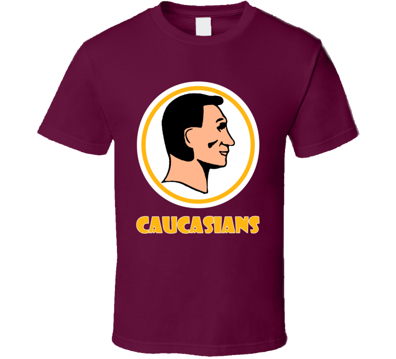 Washington Caucasians Redskins Football Parody Political Fun Fan T Shirt