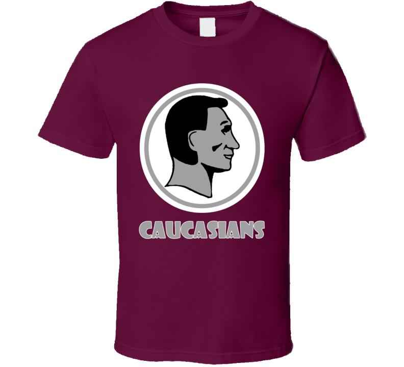 Washington Caucasians Redskins Football Parody Political Cool Fun Fan T Shirt