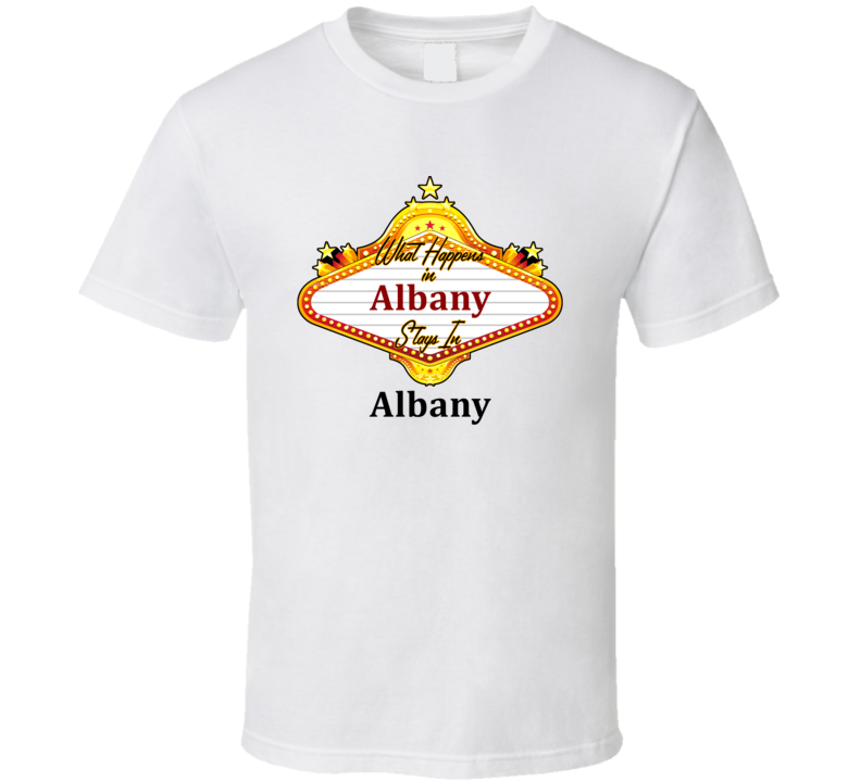 Albany What Happens in Vegas Parody Funny Custom T Shirt