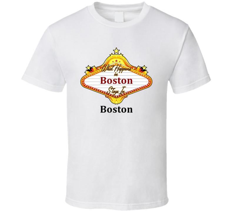 Boston What Happens in Vegas Parody Funny Custom T Shirt