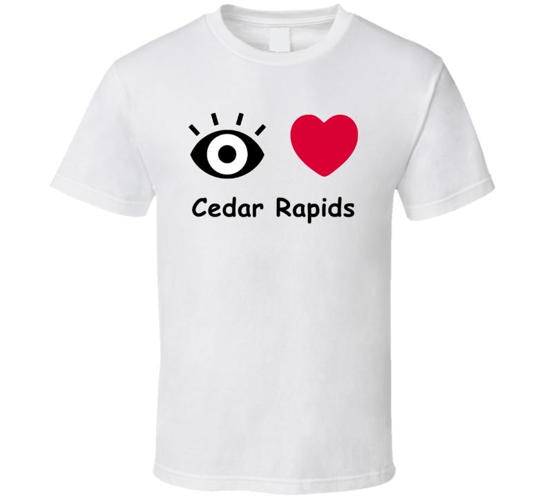 Cedar Rapids I Love Cedar Rapids Custom T Shirt