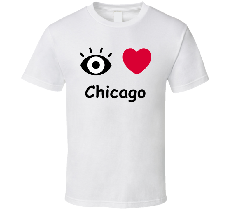 Chicago I Love Chicago Custom T Shirt