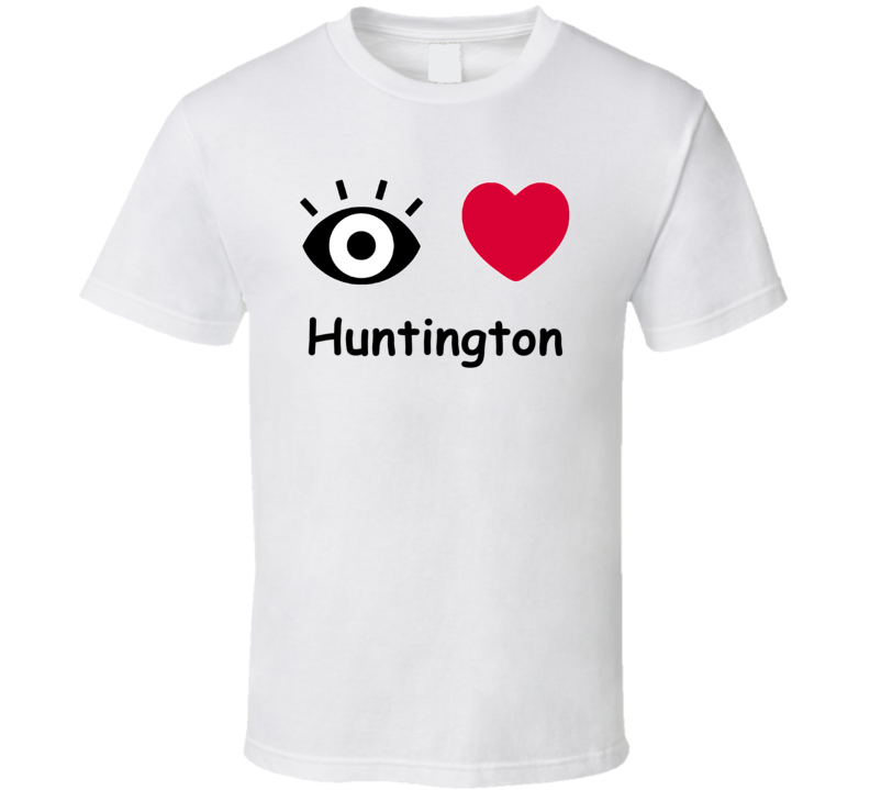 Huntington I Love Huntington Custom T Shirt