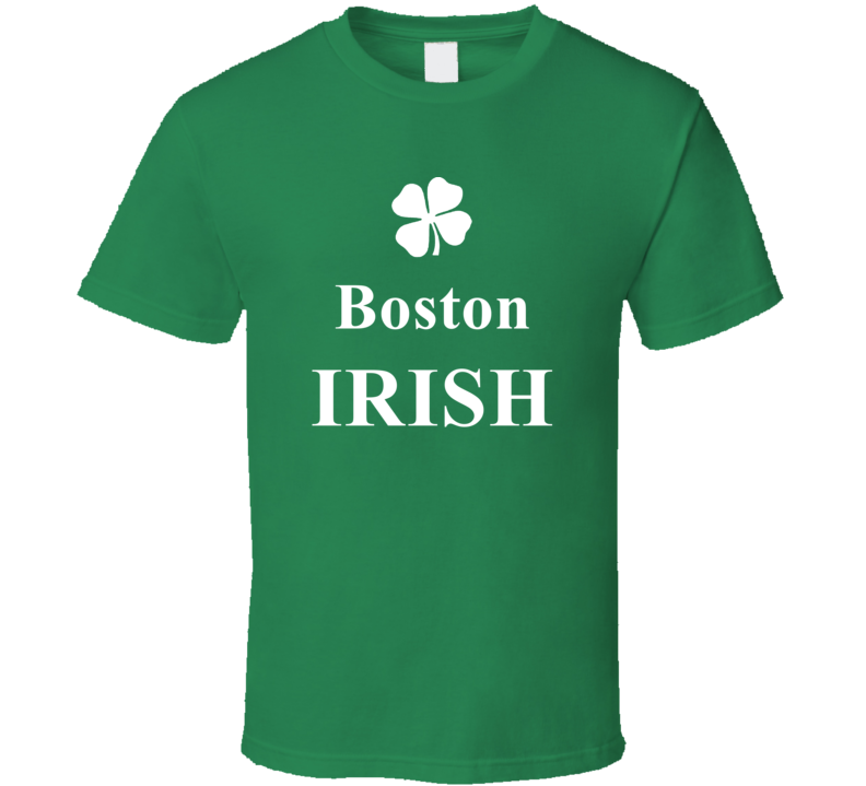 Boston My Irish Town Boston Custom T Shirt