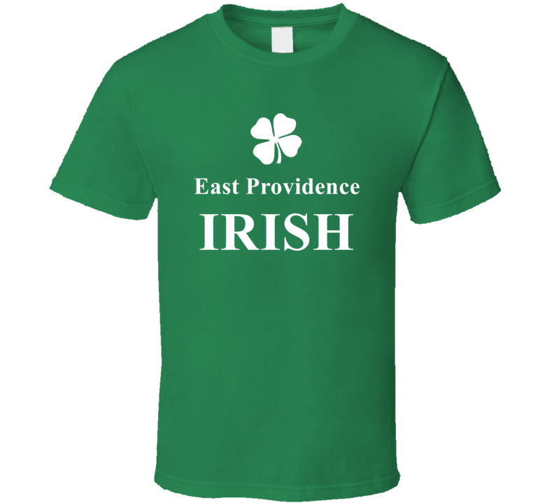 East Providence My Irish Town East Providence Custom T Shirt