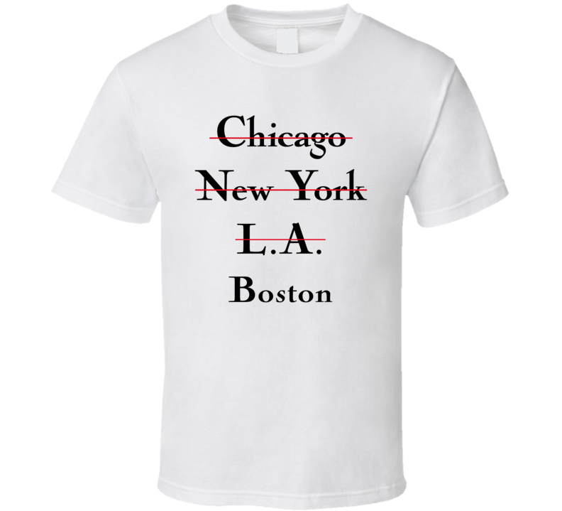 Boston Chicago New York LA High Fashion Custom T Shirt