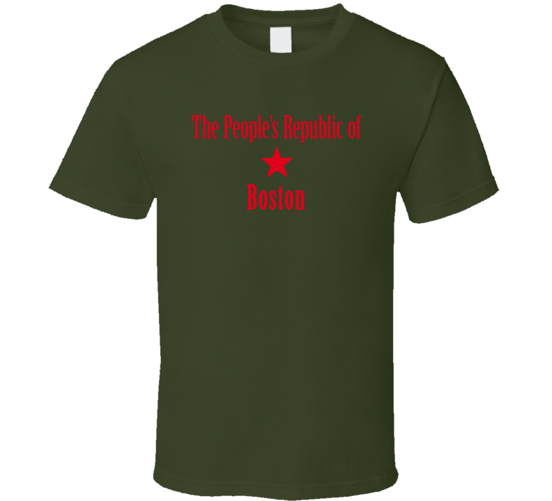 The Peoples Republic Of Boston Custom T Shirt