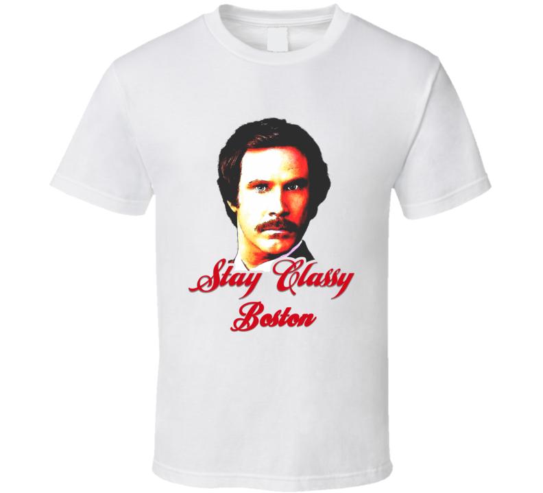 Stay Classy Boston Anchorman Ron Burgundy T Shirt