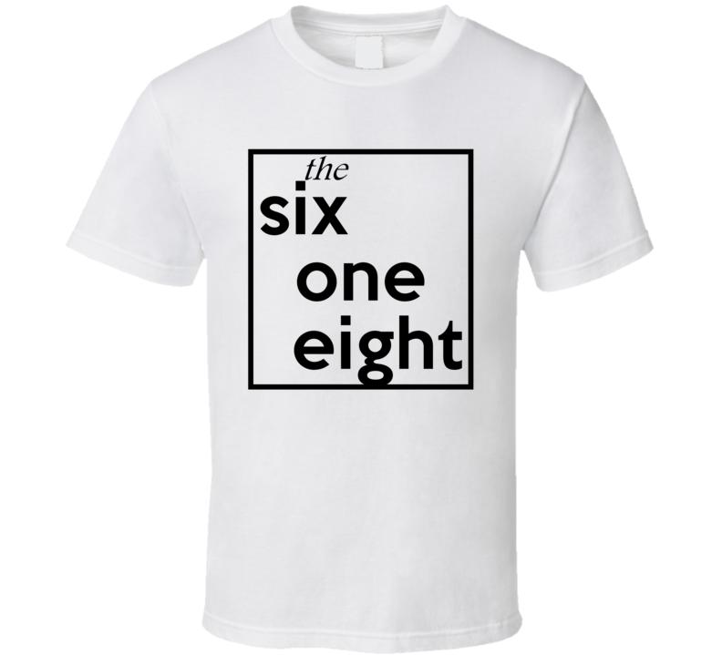 Six One Eight Illinois 618 Fun Cool Area Code City Pride T Shirt