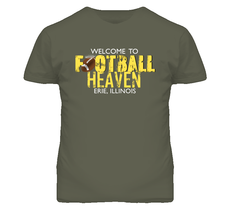 Welcome To Football Heaven Erie, Illinois T Shirt