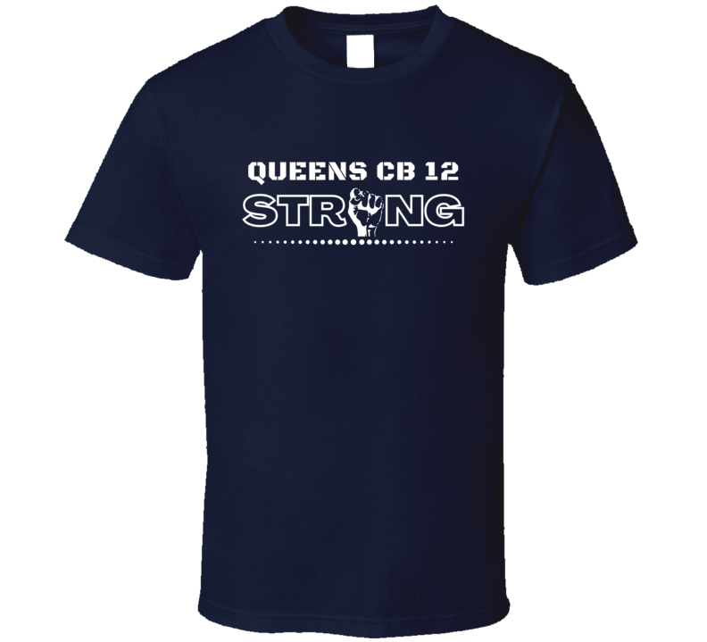 Queens Cb 12 Strong American New York Neighbourhood Lover Black Lives Matter Cool Fan T Shirt