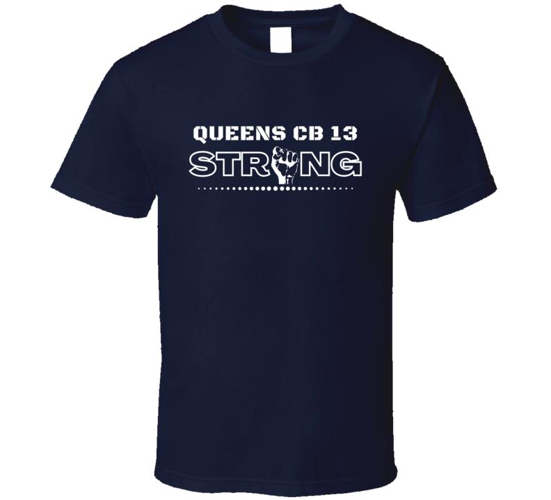 Queens Cb 13 Strong American New York Neighbourhood Lover Black Lives Matter Cool Fan T Shirt
