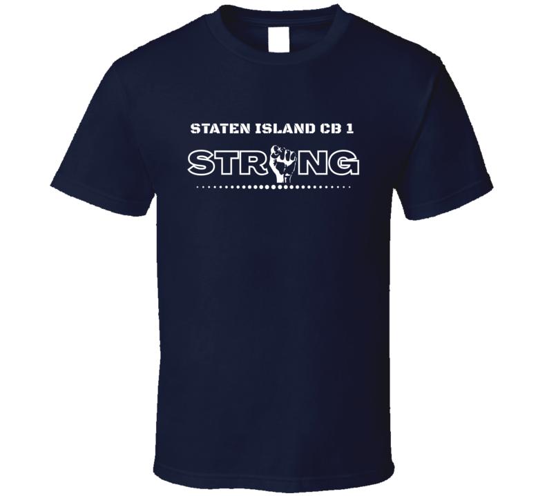 Staten Island Cb 1 Strong American New York Neighbourhood Lover Black Lives Matter Cool Fan T Shirt