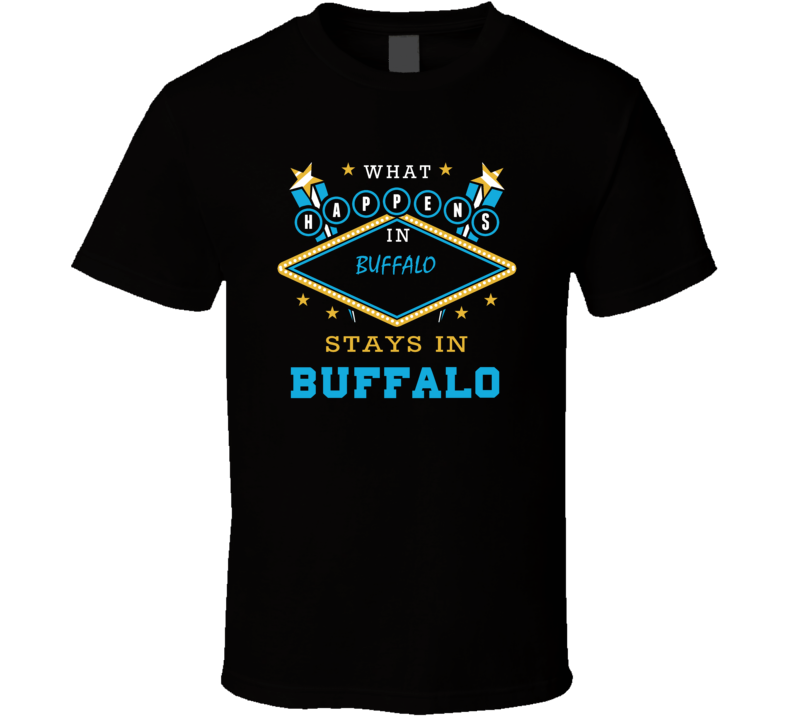 Buffalo Erie County New York State What Happens In Stays In Parody T Shirt