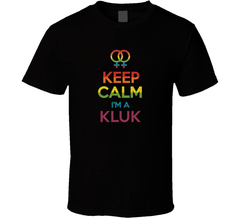 Keep Calm Im A Kluk Last Name Lesbian Pride LGBT T Shirt