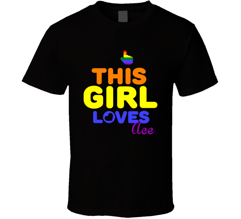 This Girl Loves Ace Name Pride T Shirt