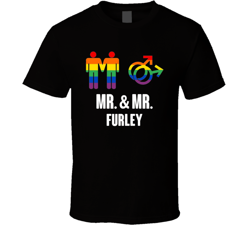Mr And Mr Furley Last Name Gay Pride T Shirt