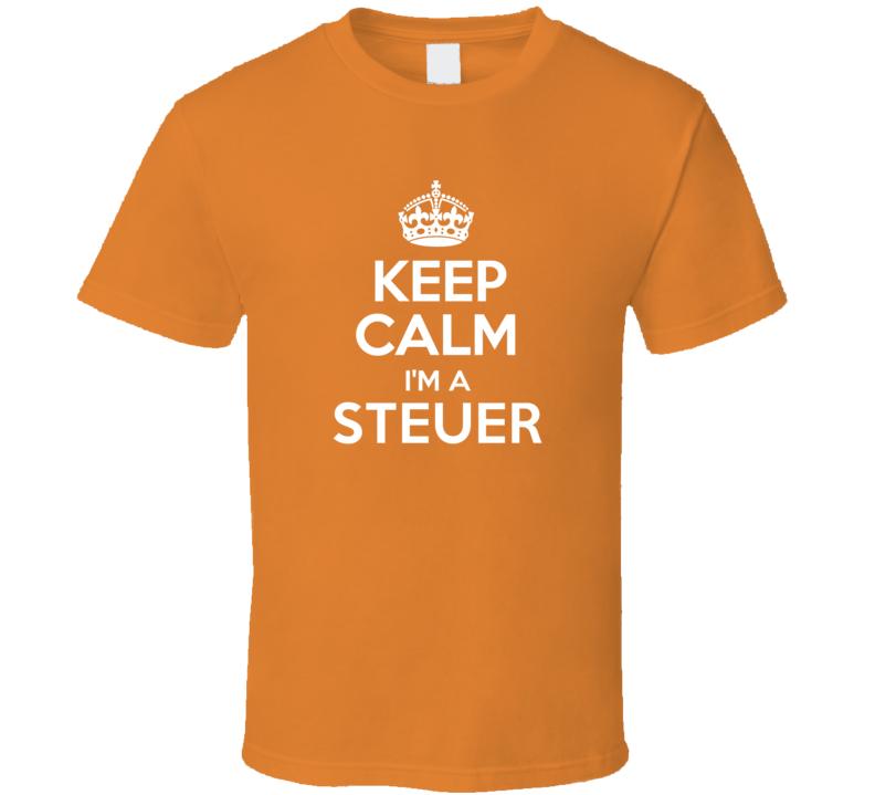 Keep Calm Im A Steuer Last Name Pride T Shirt