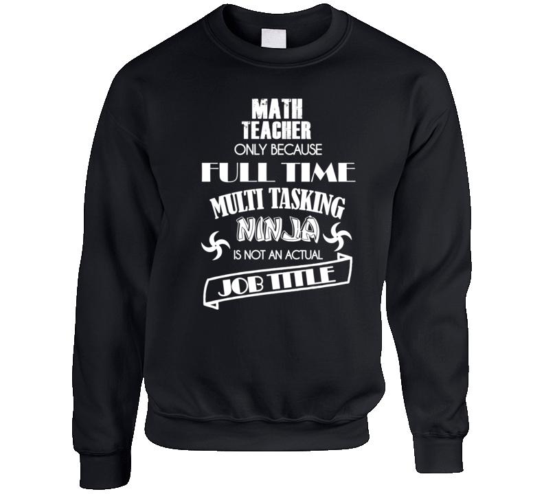 Math Teacher- T Shirts Crewneck Sweatshirt