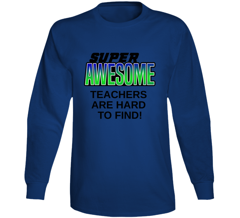 Awesome Teacher- T Shirts Long Sleeve