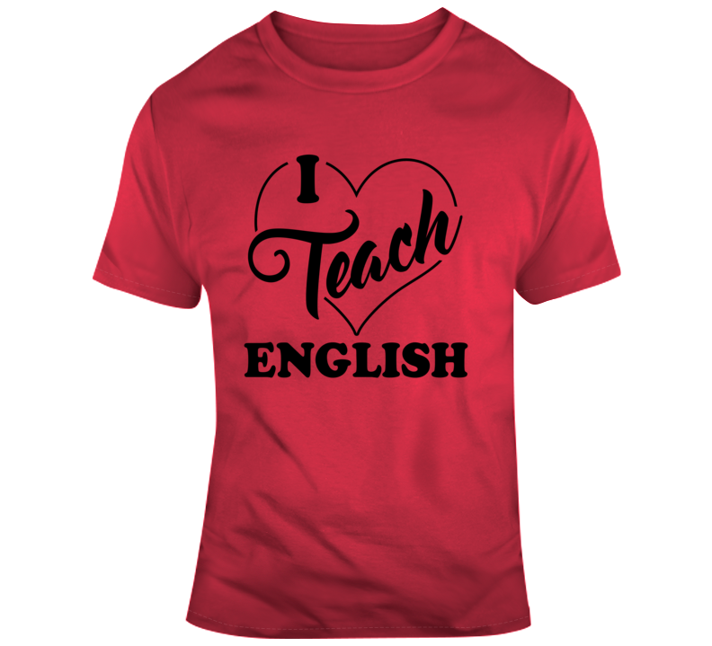 I Teach English- T Shirt