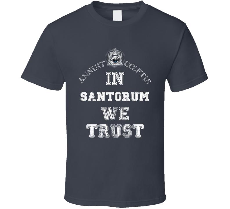 Trust Rick Santorum Republican President 2016 Election Tee