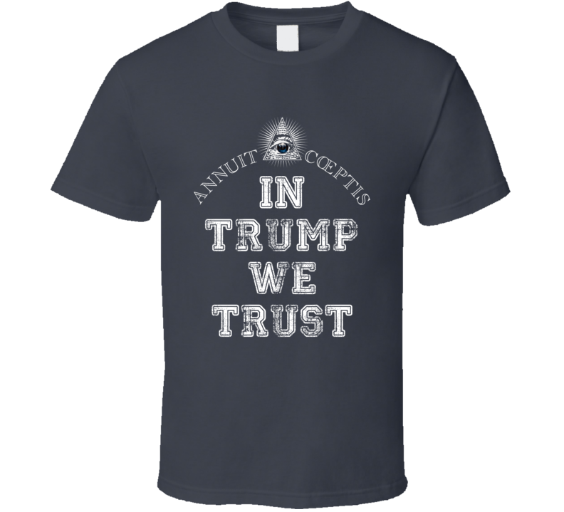 Trust Donald Trump Republican President 2016 Election Candidate Tee