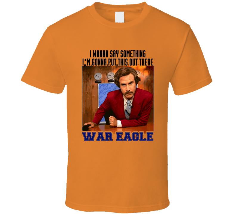 War Eagle Ron Burgundy Anchorman Auburn Football T Shirt