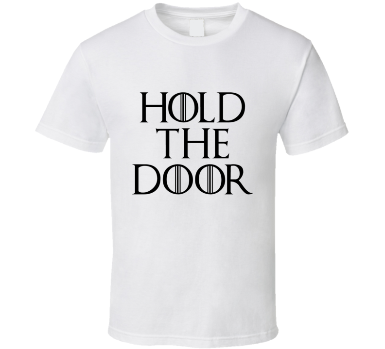 Hodor Hold the Door Game of Thrones T-Shirt