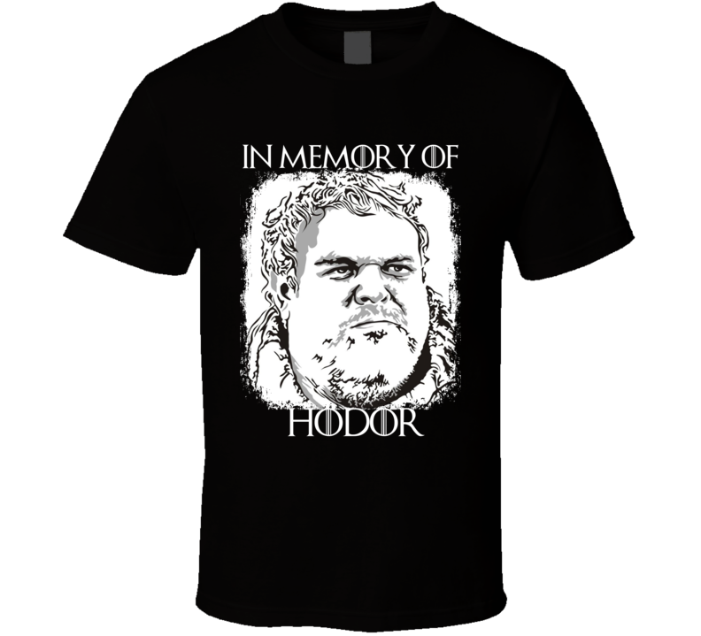 Memory of Hodor Game Of Thrones Character R.I.P Worn Look Cool T Shirt
