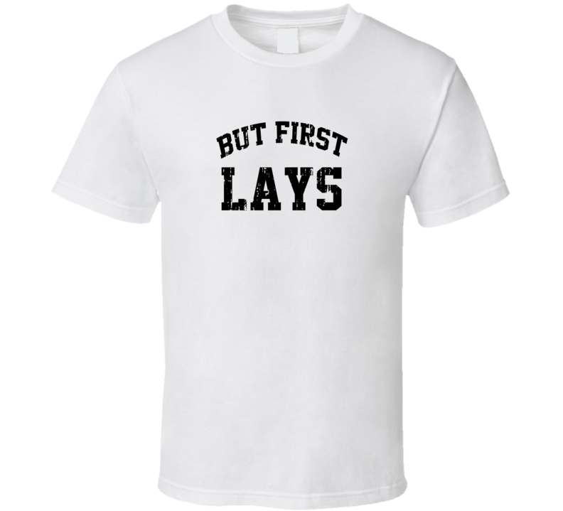 But First Lays Cool Junk Food Lover Worn Look Funny T Shirt