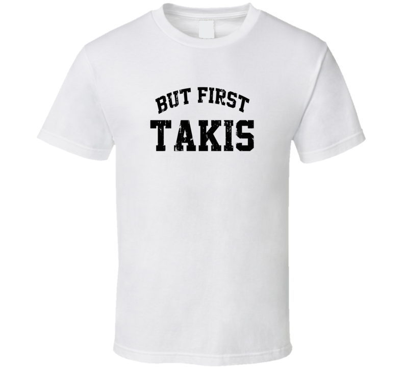 But First Takis Cool Junk Food Lover Worn Look Funny T Shirt