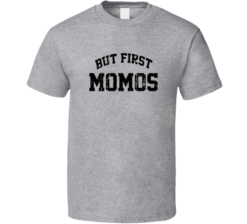 But First Momos Cool Junk Food Lover Worn Look Funny T Shirt