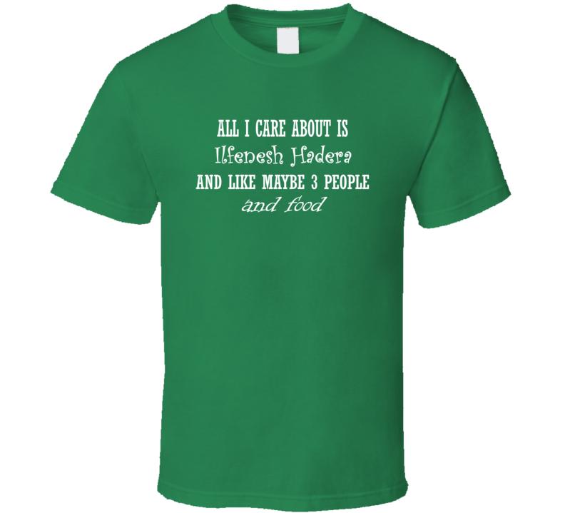 All I Care About Ilfenesh Hadera And Food Hot Women Xmas Gift T Shirt
