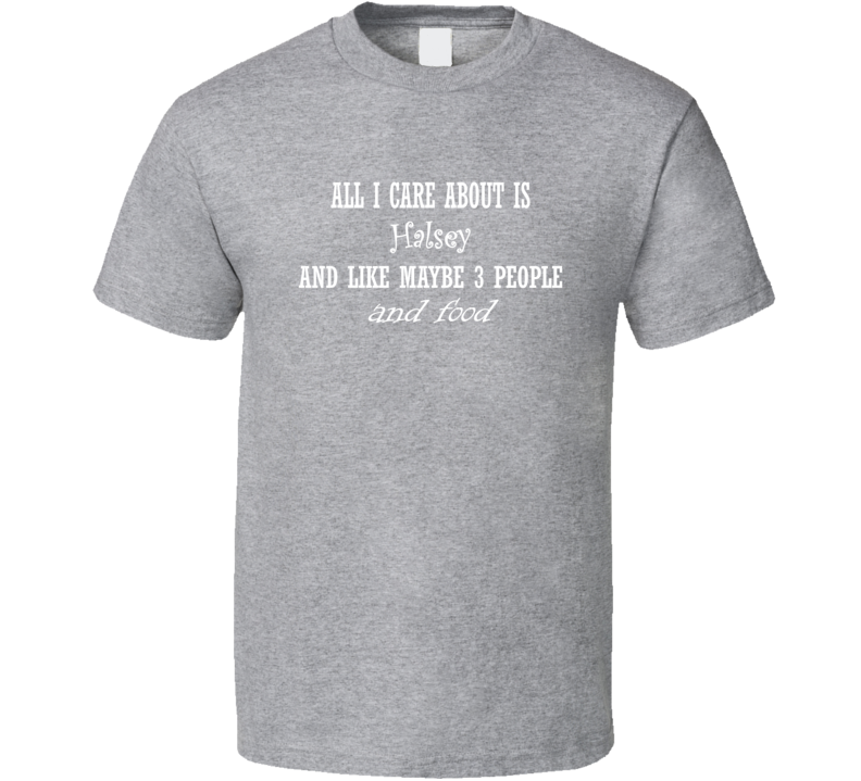 All I Care About Halsey And Food Hot Women Xmas Gift T Shirt