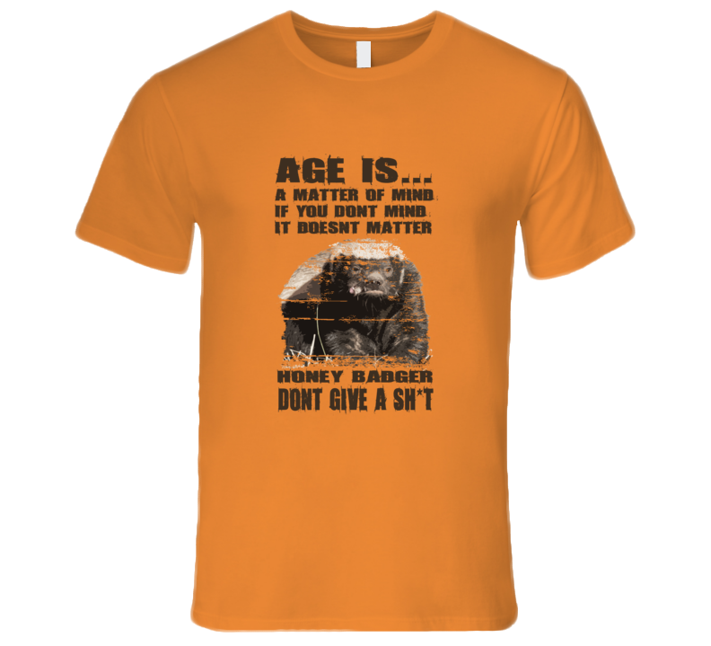 Honey Badger Don't Give a Care Aged Look Positive Funny Mens T Shirt