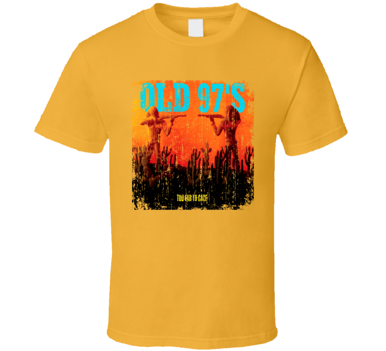 Old 97s Too Far to Care Great Country Album Cool Worn T shirt