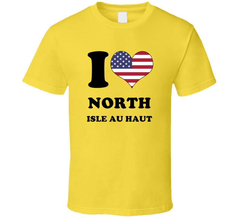 North Isle au Haut Knox Maine New England I Love Heart USA Flag T Shirt