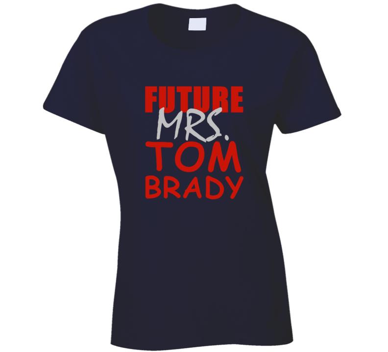Tom Brady Future Mrs Football Sports New England T Shirt