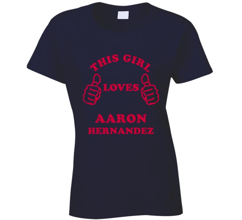 Aaron Hernandez This Girl Loves Football Sports New England T Shirt