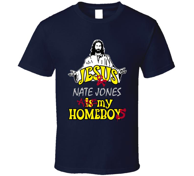 Nate Jones Jesus Homeboys Football Sports New England T Shirt