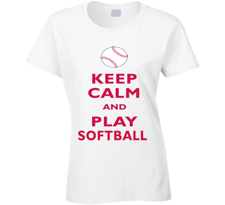 Keep Calm and Play Softball, Keep Calm Shirts, Keep Calm Sayings, Keep Calm Tee Shirts Funny, Keep Calm Clothing, Keep Calm Gift Ideas, Custom Shirts Keep Calm