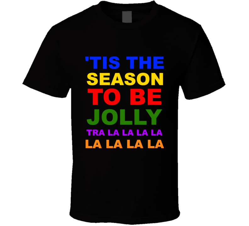 'Tis The Season To Be Jolly Christmas T Shirt - Unisex Fit