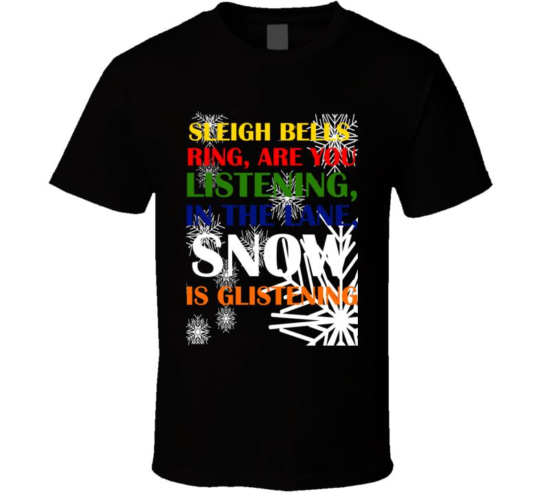Sleigh Bells Ring Christmas T Shirt - Unisex Fit