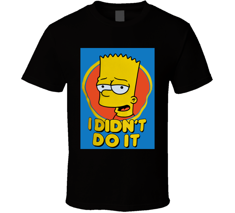 The Simpsons - Bart Simpson I Didn't Do It Unisex T Shirt