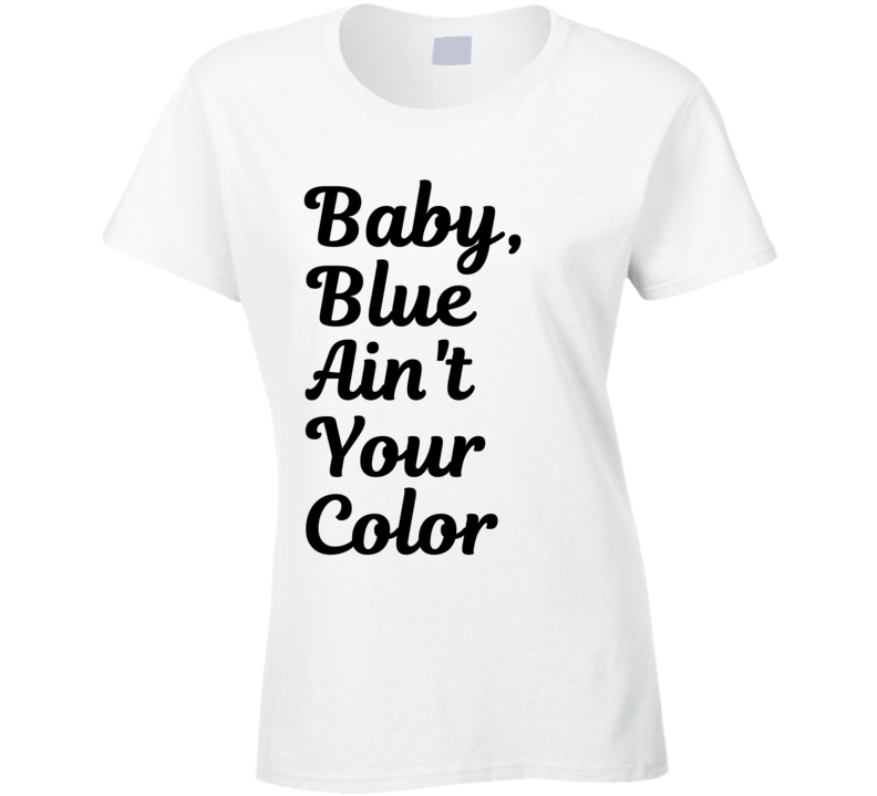 Keith Urban's Baby, Blue Ain't Your Color T Shirt