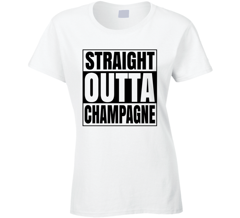 Straight Outta Champagne T Shirt - Ladies Fitted