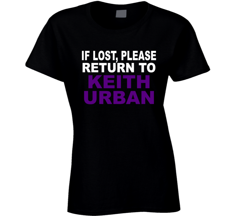 If Lost, Please Return To Keith Urban T Shirt - Ladies Fitted